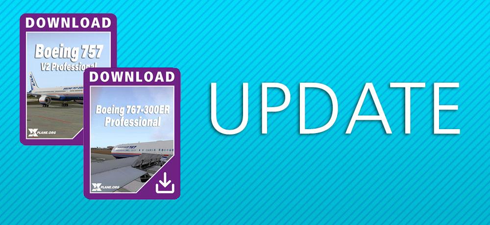 Update - XP Boeing 767-300 ER Professional & Boeing 757 Version 2